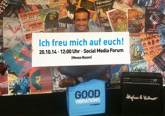 EINLADUNG: Good Vibrations @ Social Media Forum (Messe Bozen) – 20. Oktober 2014