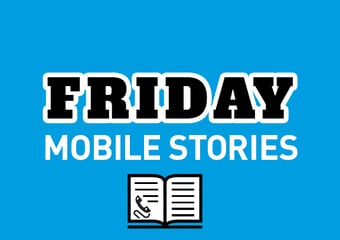 Friday Mobile Stories